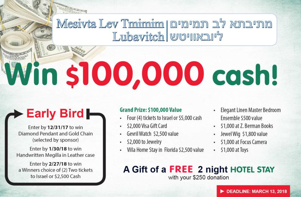 5778 MLTL $100,000 Cash Sweepstakes!   Mesivta Lev Tmimim Lubavitch
